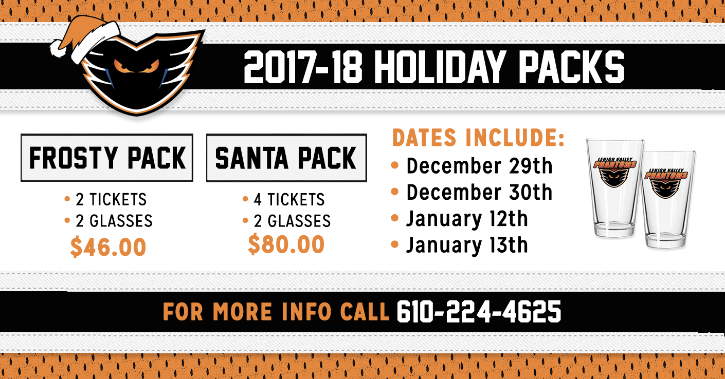 It s Not Too Late - Holiday Packs Still Available! - Lehigh Valley Phantoms 73b6b707b