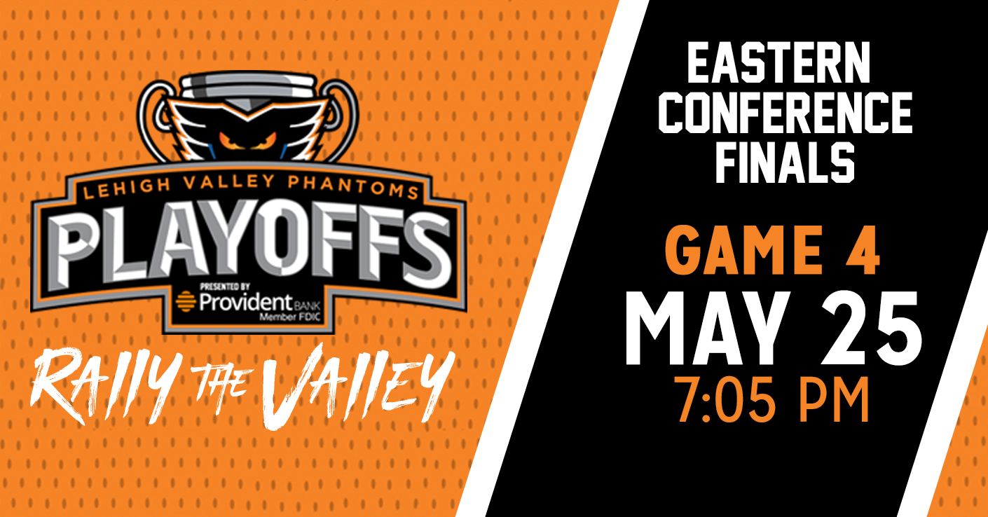 Eastern Conference Finals Game #4 - Phantoms vs. Toronto Marlies - Friday, May 25 @ PPL Center
