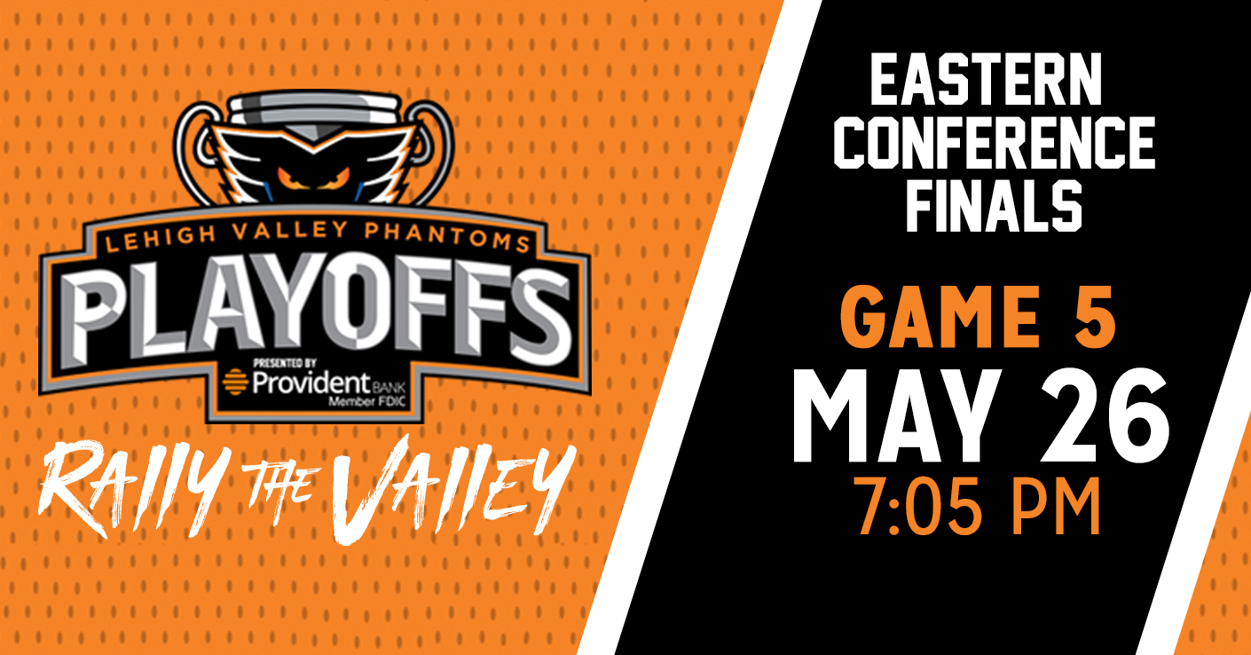 Eastern Conference Finals Game #5 (if necessary) - Phantoms vs. Toronto Marlies - Saturday, May 26 @ PPL Center