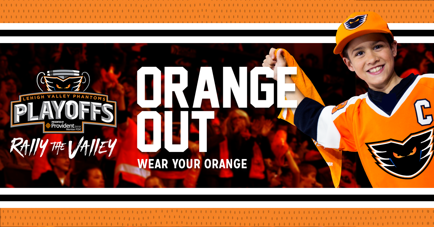 The Orange Out is On! Wear Orange to all Phantoms Home Playoff Games