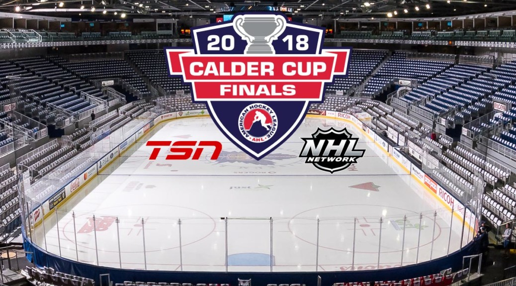 The Calder Cup Finals Continue on NHL Network, TSN
