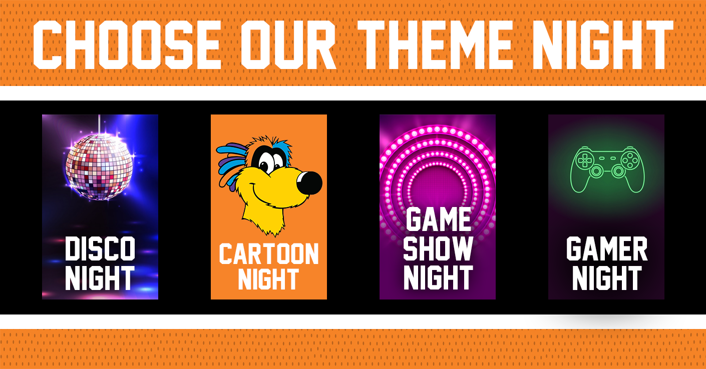 Choose One of Our Theme Nights!