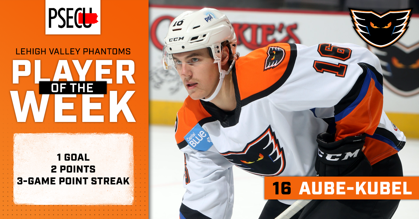 Nic Aube-Kubel Lehigh Valley Phantoms PSECU Player of the Week