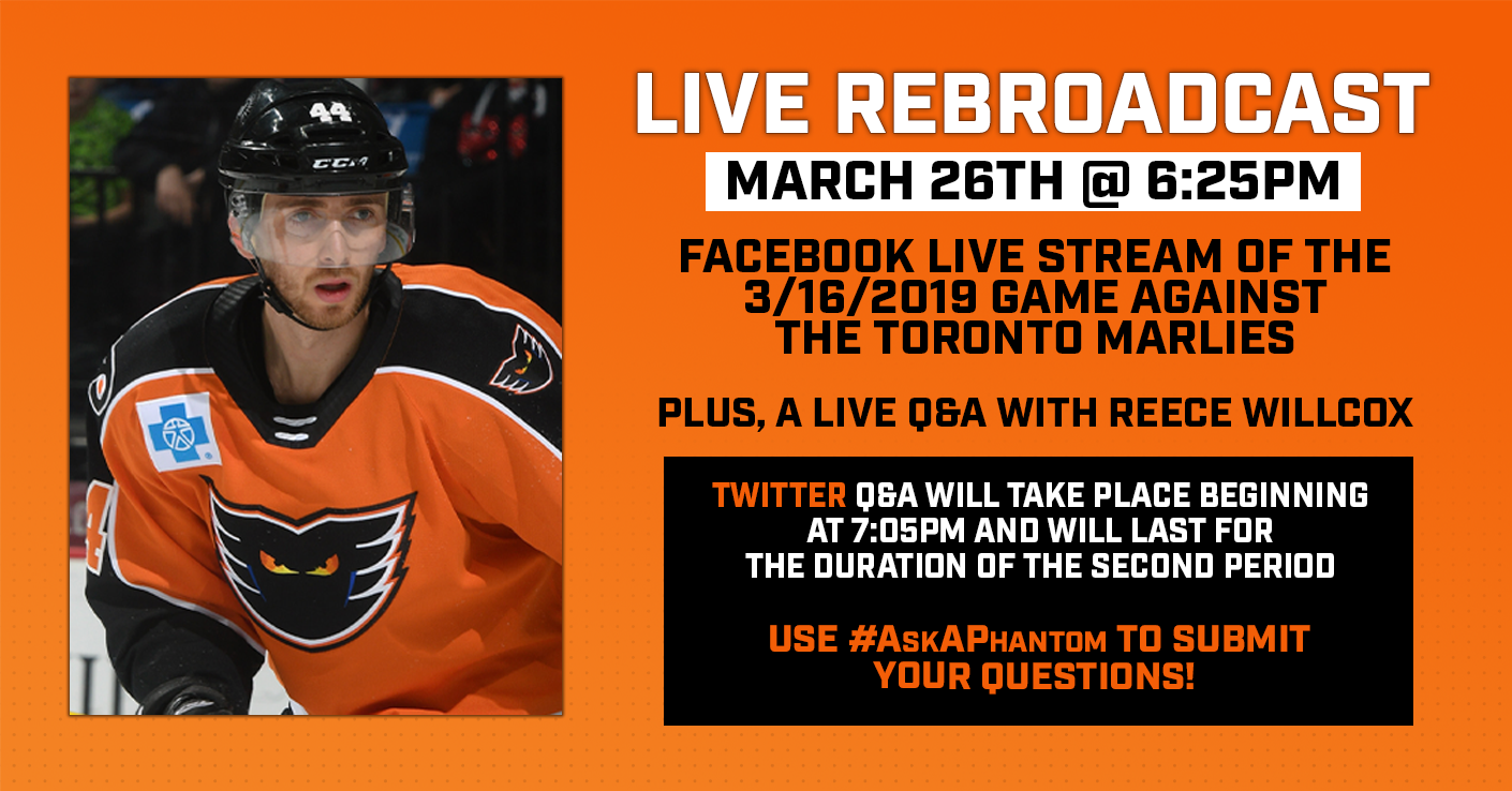 Watch a Live Rebroadcast of the Phantoms' 3/16/19 Game Against the Toronto Marlies on Facebook